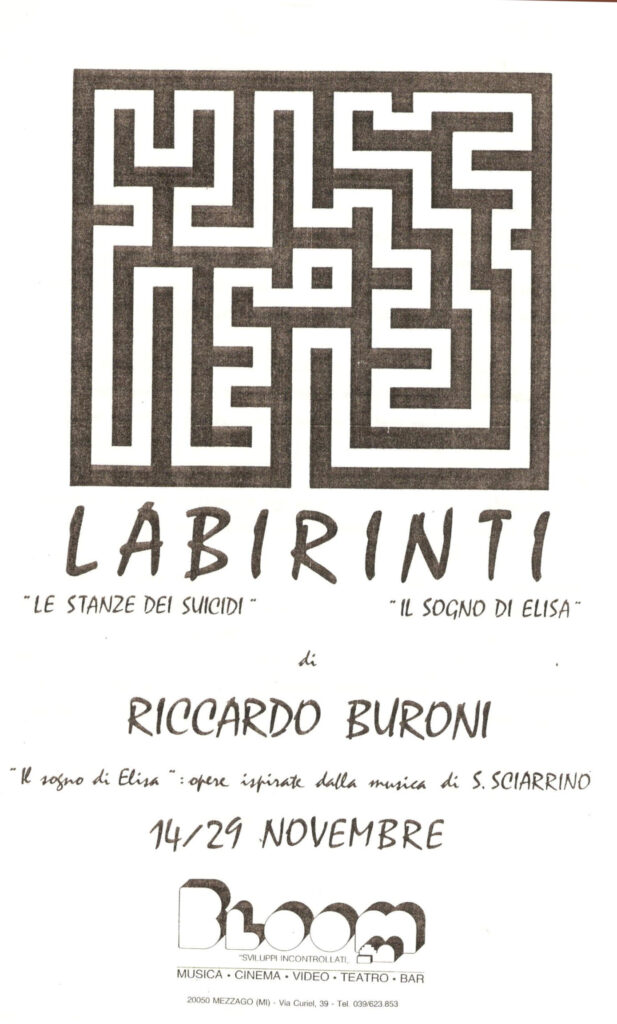 Locandina della mostra Labirinti. Le stanze dei suicidi. Il sogno di Elisa di Riccardo Buroni. È stata la prima mostra, allestita al piano superiore utilizzando l'attuale sala corsi e il palco del cinema. 1988