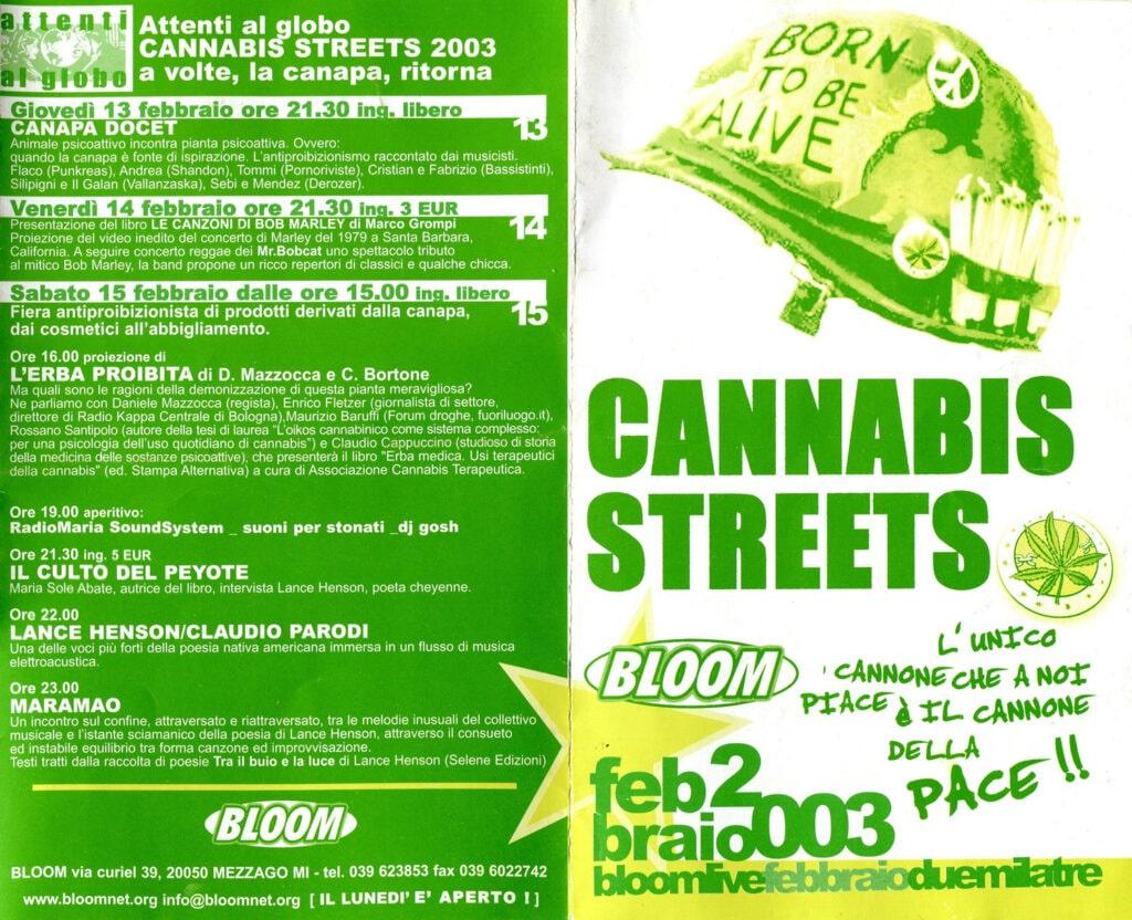 Pieghevole mensile che presenta Cannabis Streets. Ovvero: quando la canapa è fonte di ispirazione. L'antiproibizionismo raccontato dai musicisti, con incontri, testimonianze, presentazione di libri. 2003