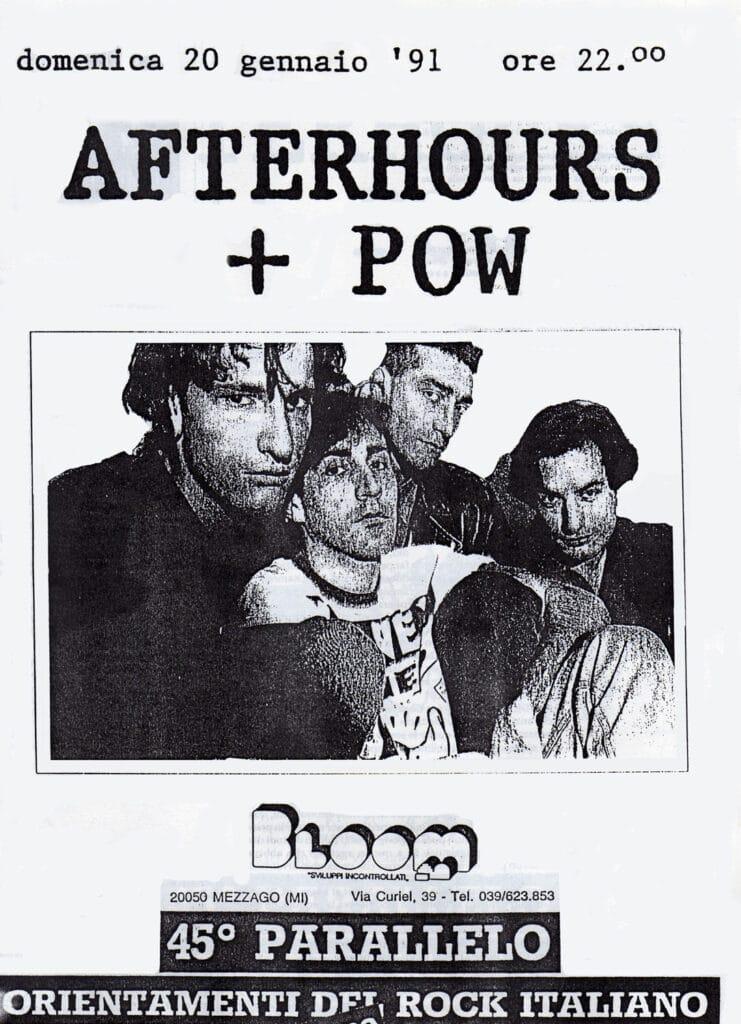 Volantino del concerto degli Afterhours e dei Pow. 1991. Partiti avendo come modelli i Dream Syndacate e gli Afghan Whigs, gli Afterhours hanno poi elaborato un loro originale linguaggio, cantando prima in inglese e poi in italiano.