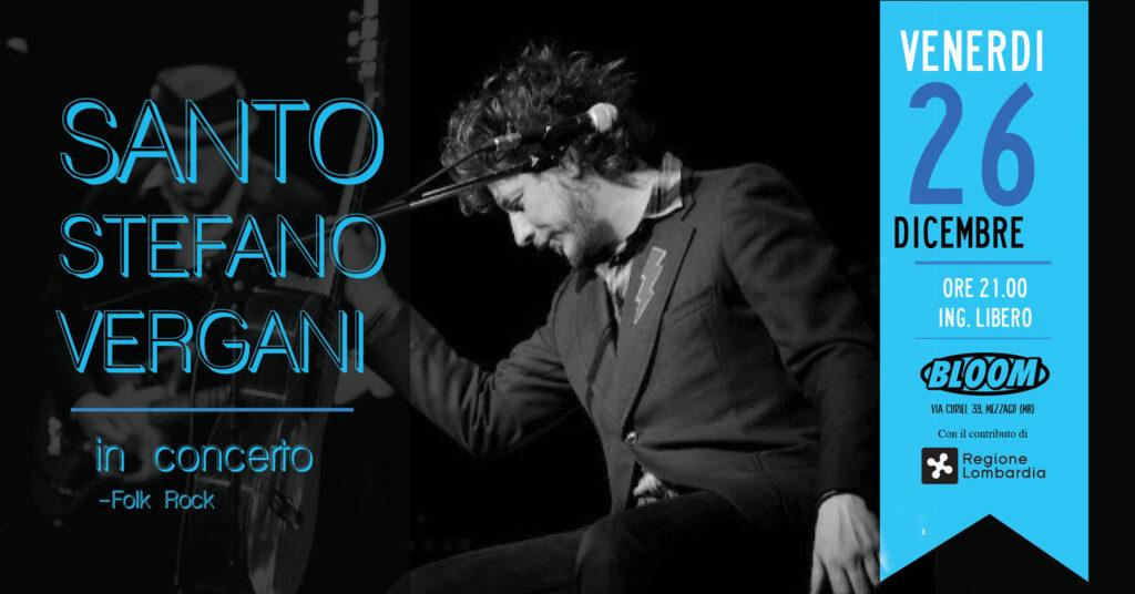 Flyer del concerto di Stefano Vergani, programmato per il 26 dicembre 2017. Dall'Orchestrina Pontiroli alla partecipazione al club Tenco nel 2004.