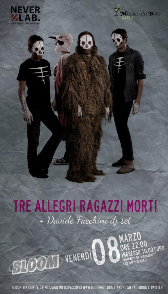 Locandina del concerto di Tre Allegri ragazzi Morti. La band di Davide Toffolo, col suo pop divertente e frizzante, ha presentato il suo singolo La mia vita senza te. 2013