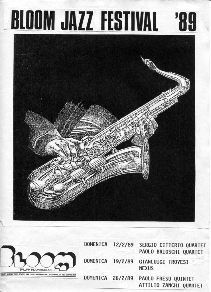 Manifesto della prima edizione di Bloom Jazz Festival. Sul palco Sergio Citterio Quartet, Paolo Brioschi Quartet, Gianluigi Trovesi, Nexus con Roberto Ottaviano, Attilio Zanchi Quartet, Paolo Fresu Quintet. 1989