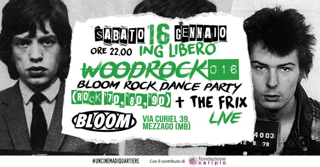 Flyer per Woodrock 016. Bloom Rock Dance Party. 2016