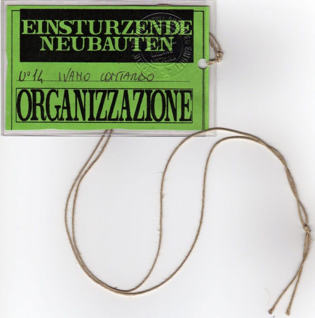 Badge per gli addetti al concerto degli Einstürzende Neubaten. 1993